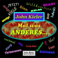 John Kieler - Mal was ANDERES... - Maxi-Single - CD-Cover---20210121 - 3000.jpg