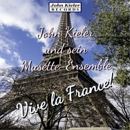 John Kieler und sein Musette-Ensemble - Vive la France! - CD-Cover - 3000.jpg